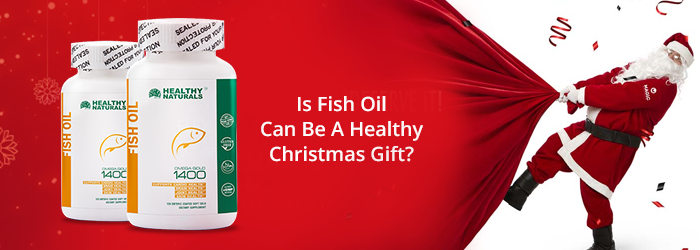 Is Fish Oil Can Be A Healthy Christmas Gift?
