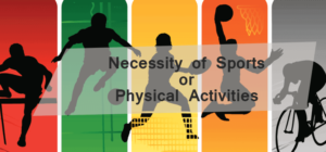 Why Sports Or Physical Activities Are A Necessity For Us?