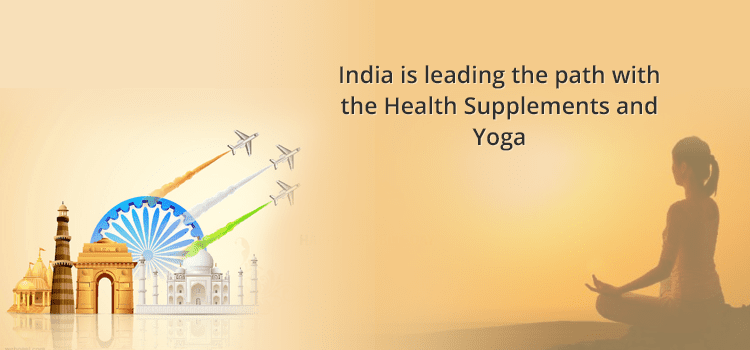 India Is Leading the Path with Health Supplements and Yoga